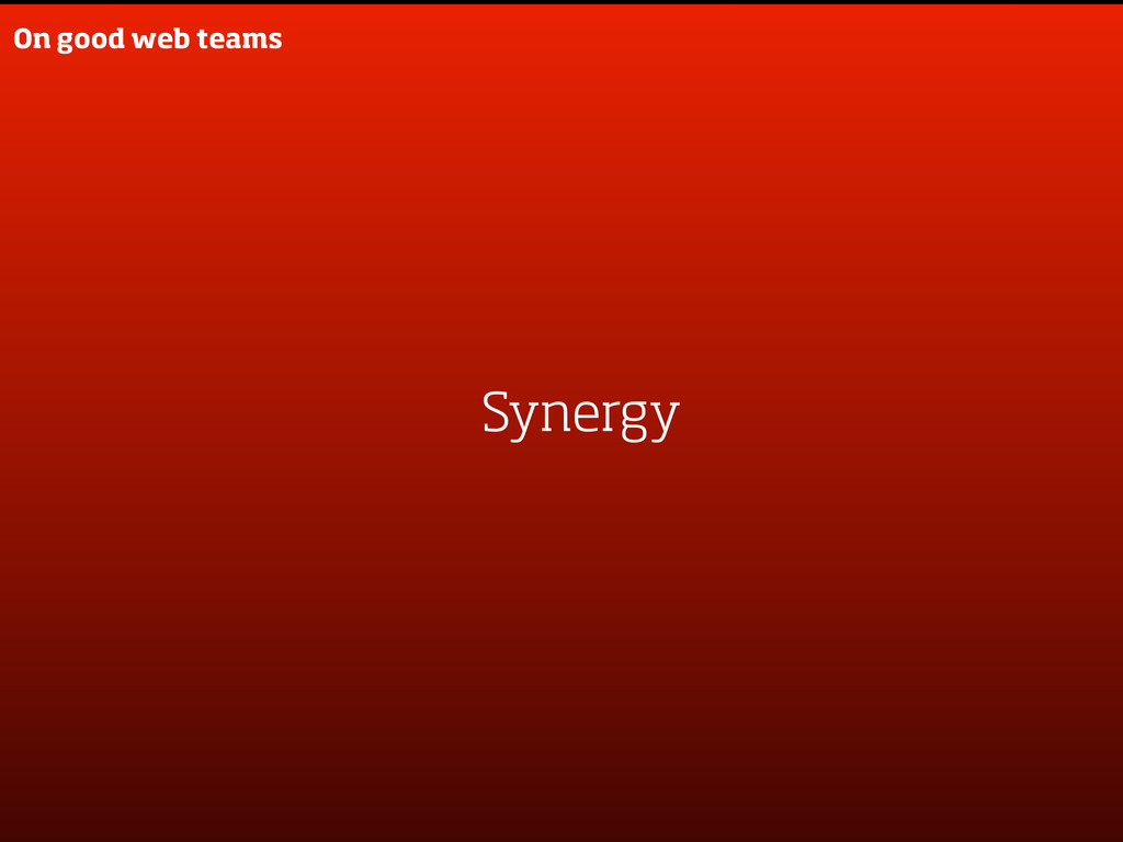 On good web teams Synergy