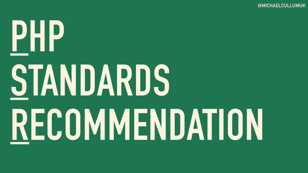 @MICHAELCULLUMUK PHP STANDARDS RECOMMENDATION