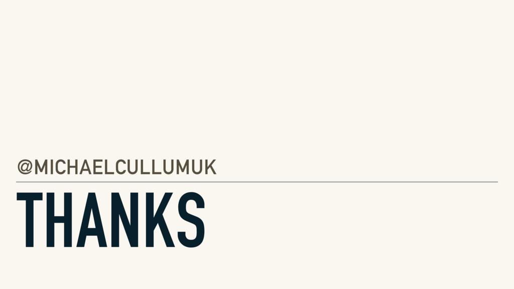 THANKS @MICHAELCULLUMUK