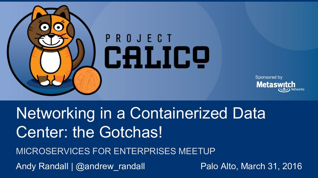 Project Calico is sponsored by @projectcalico S...