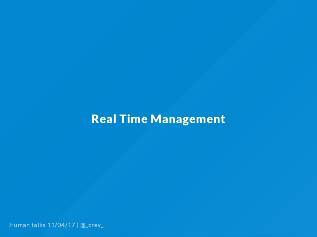 Real Time Management Human talks 11/04/17   @_c...