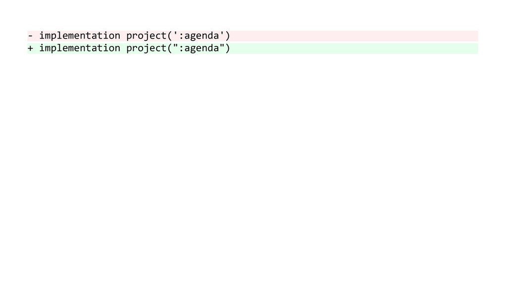 - implementation project(':agenda') + implement...