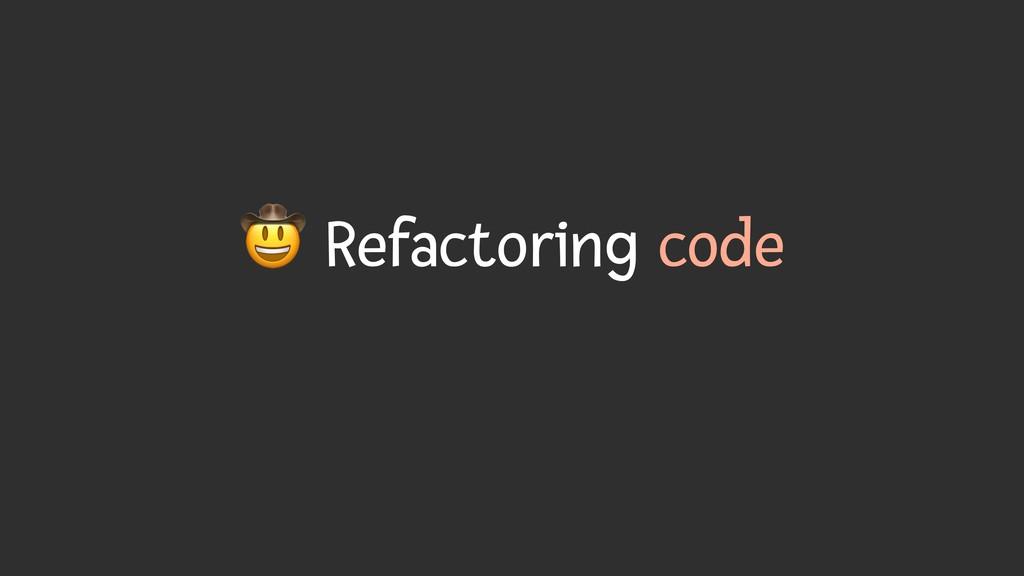 ' Refactoring code
