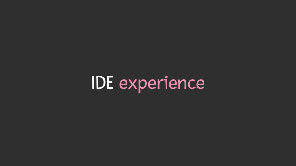IDE experience