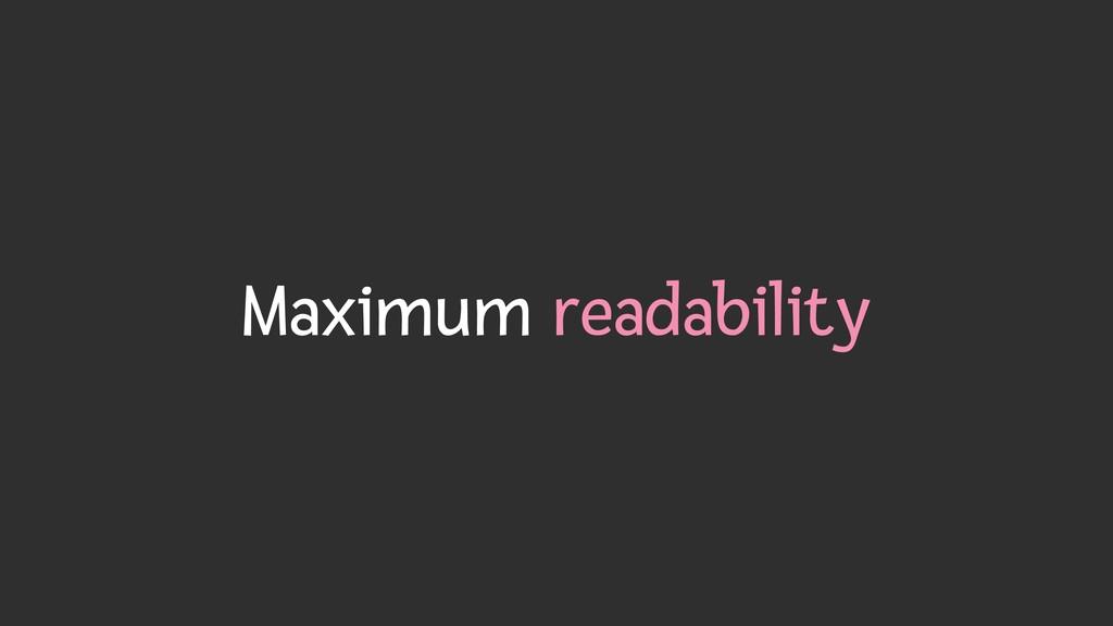 Maximum readability