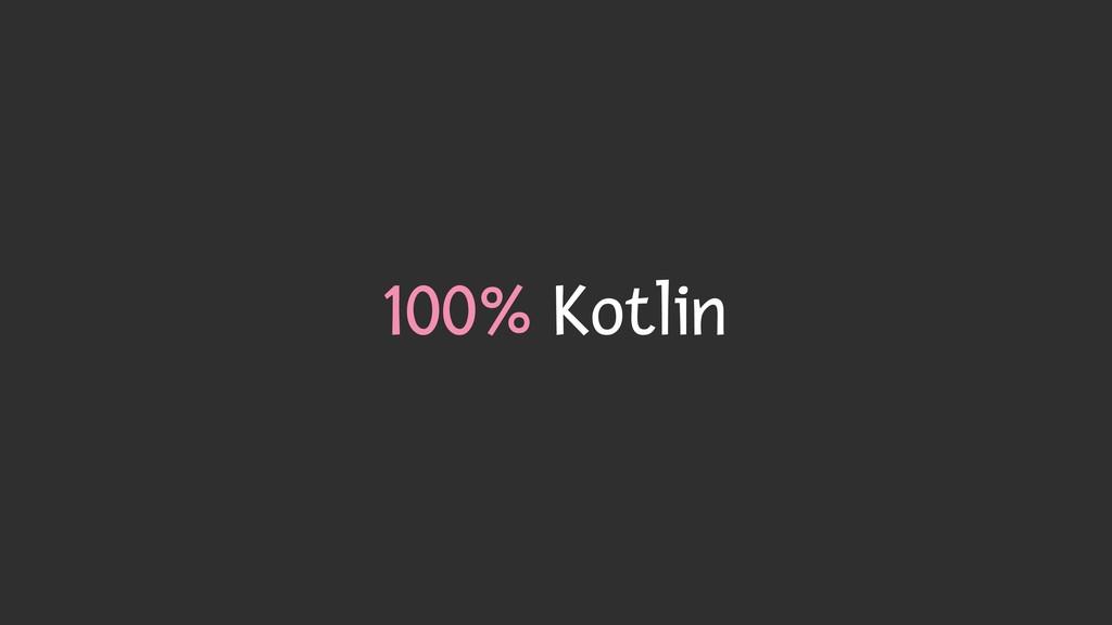 100% Kotlin