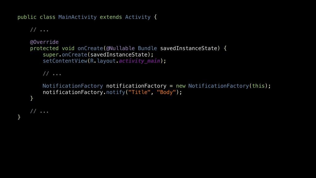 public class MainActivity extends Activity { //...