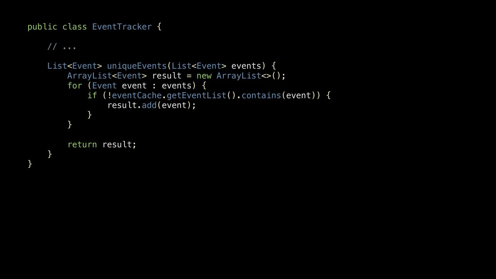 public class EventTracker { // ... List<Event>...