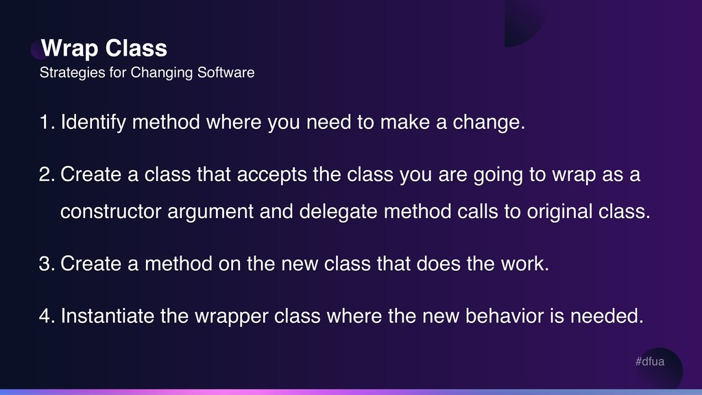 #dfua Wrap Class Strategies for Changing Softwa...