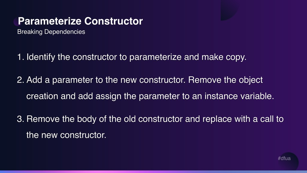 #dfua Parameterize Constructor 1. Identify the ...