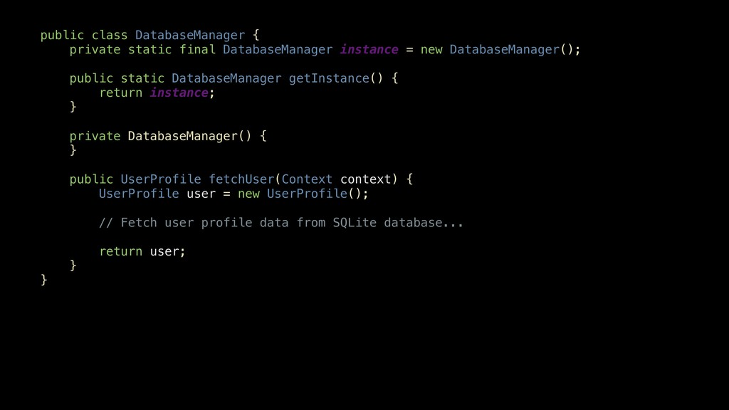 public class DatabaseManager { private static f...