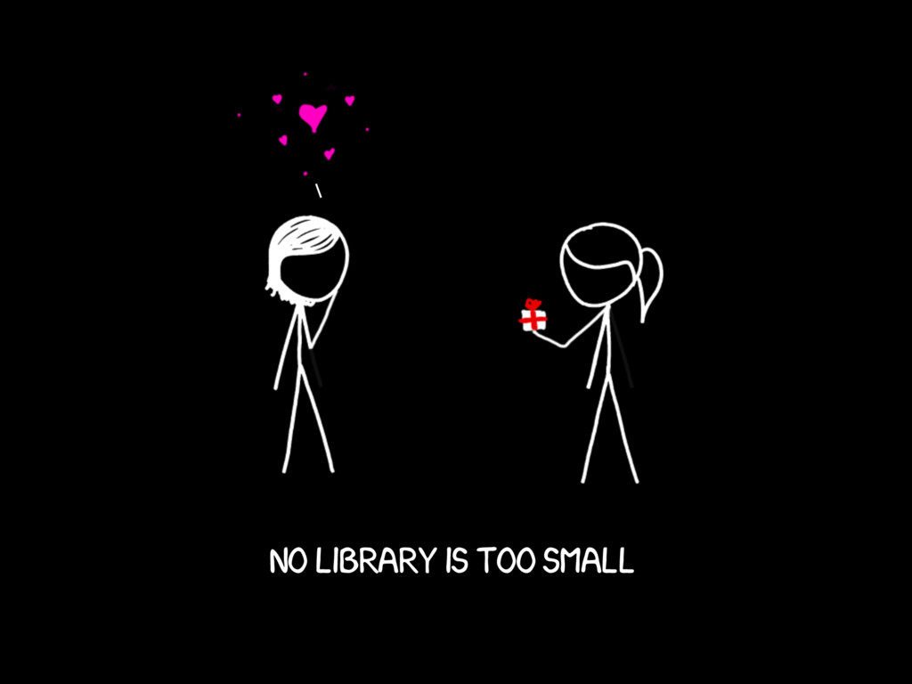 No library is too small