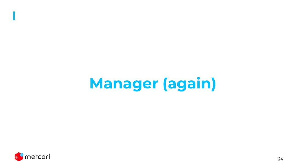 24 Manager (again)
