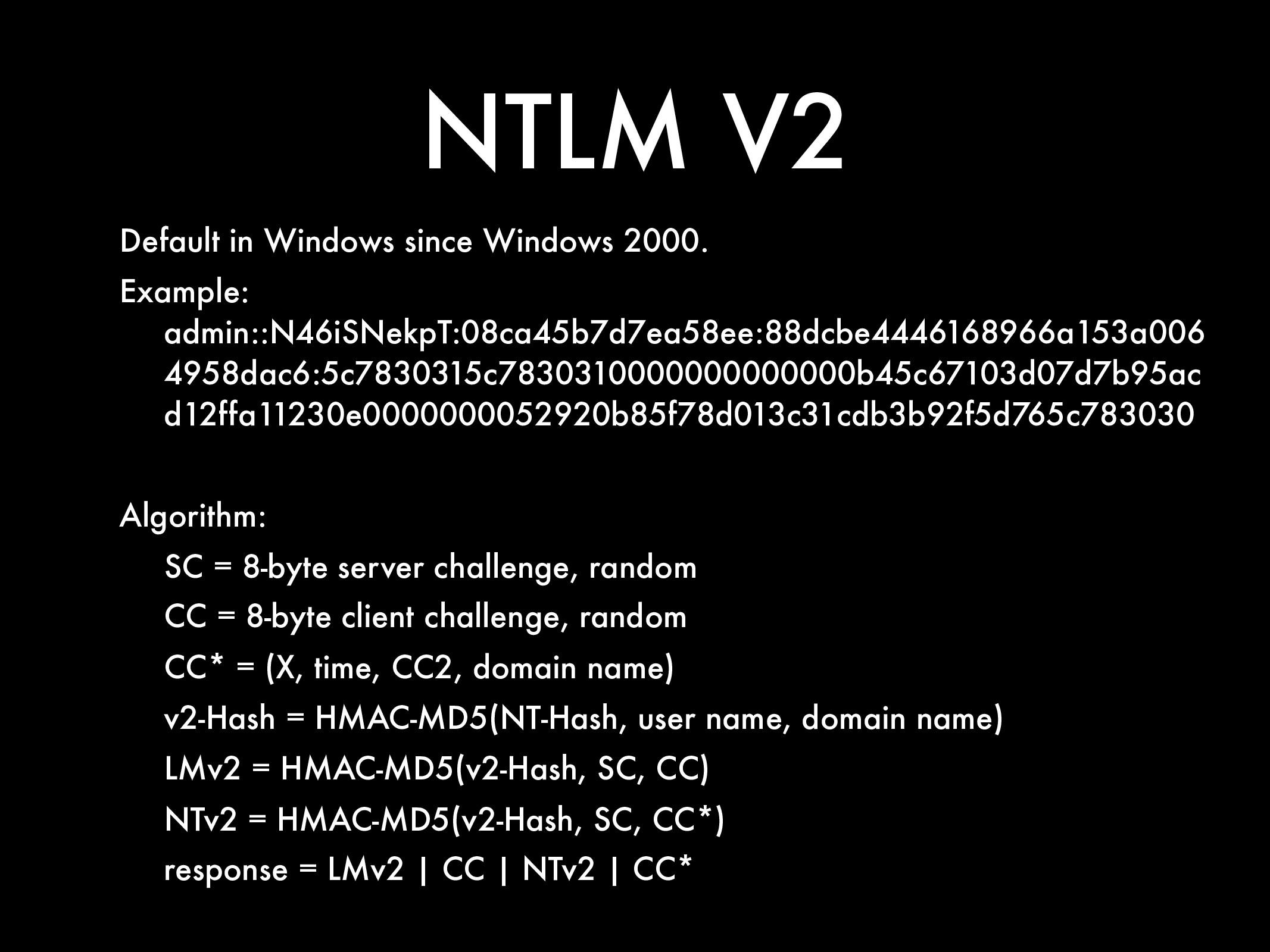 NTLM V2 Default in Windows since Windows 2000. ...