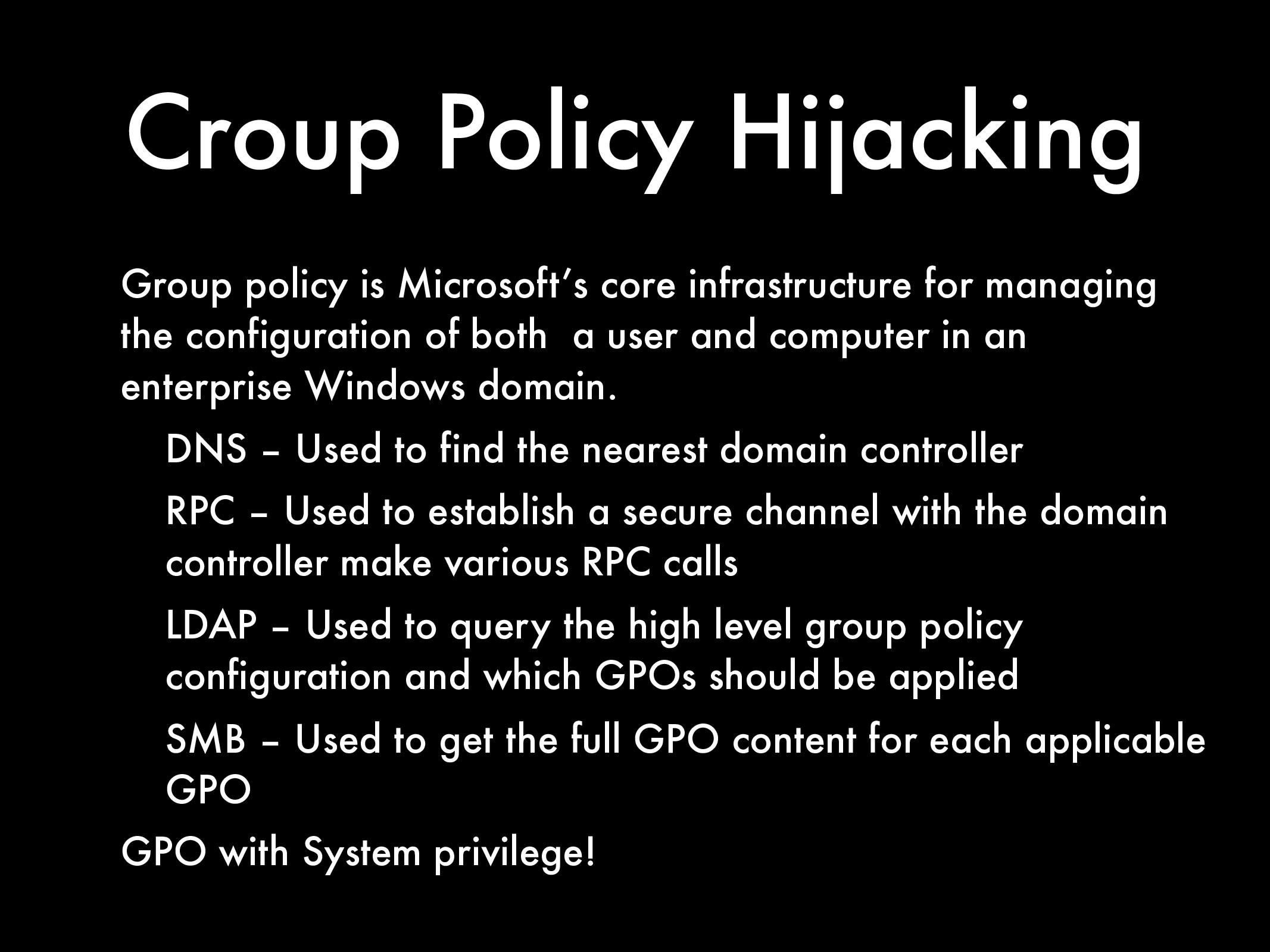 Croup Policy Hijacking Group policy is Microsof...