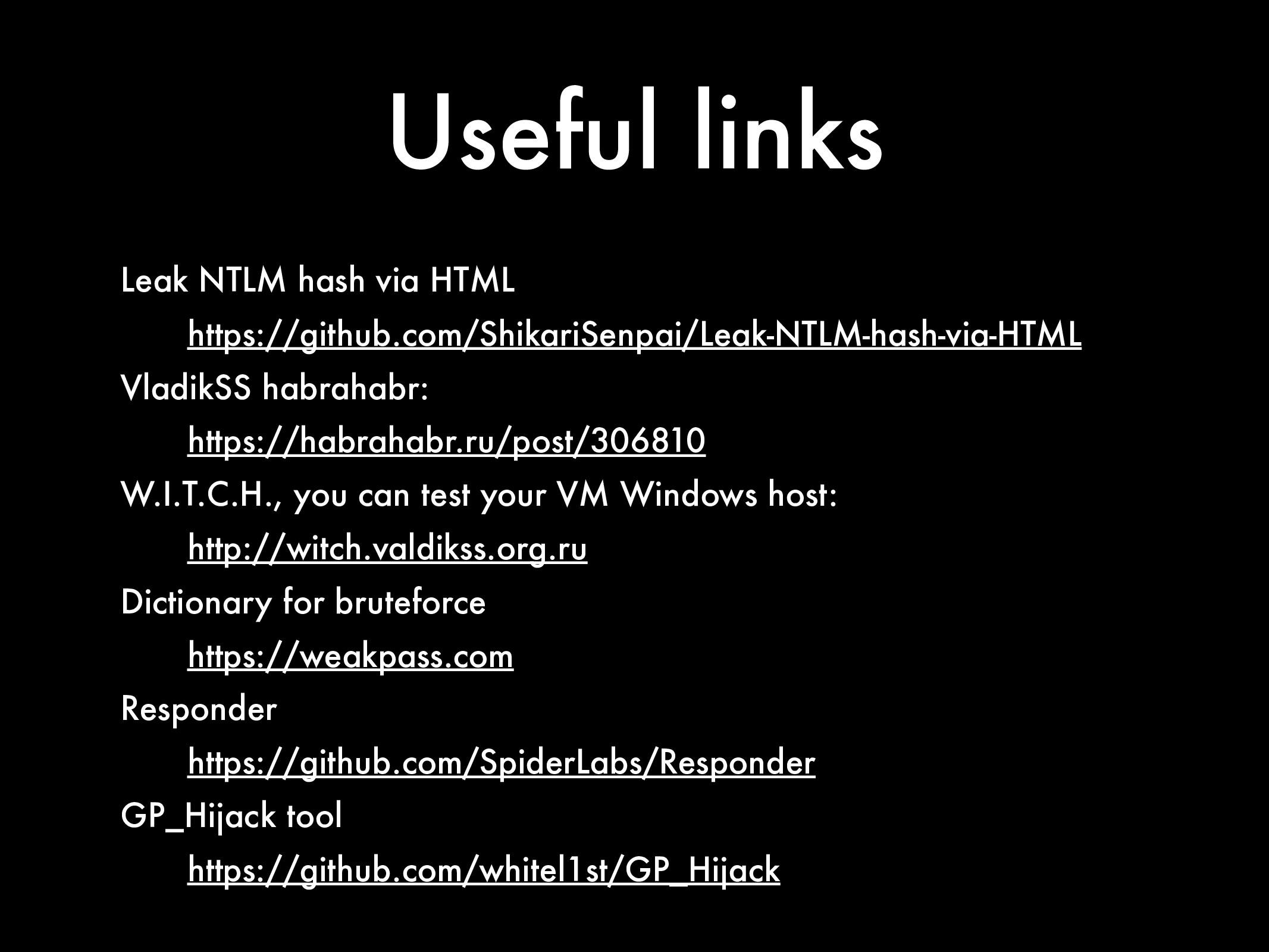 Useful links Leak NTLM hash via HTML https://gi...