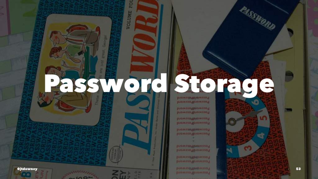 Password Storage @jtdowney 53