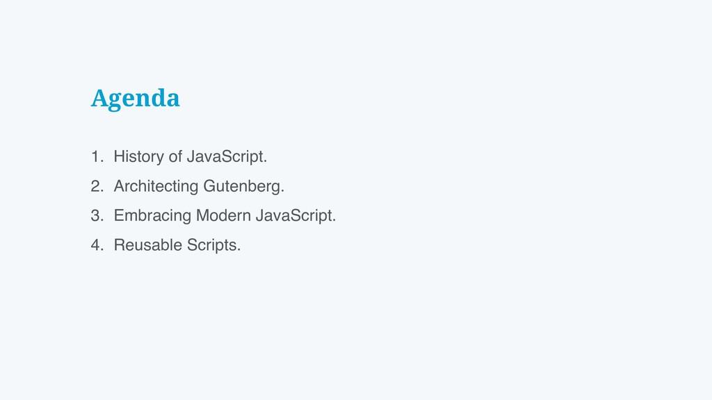 Agenda 1. History of JavaScript. 2. Architectin...