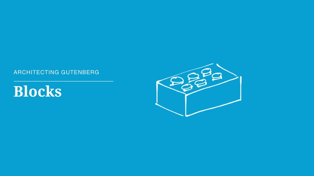 ARCHITECTING GUTENBERG Blocks