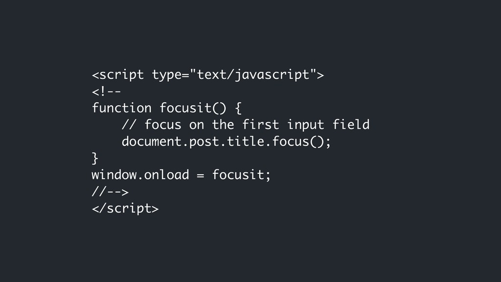 "<script type=""text/javascript""> <!-- function f..."