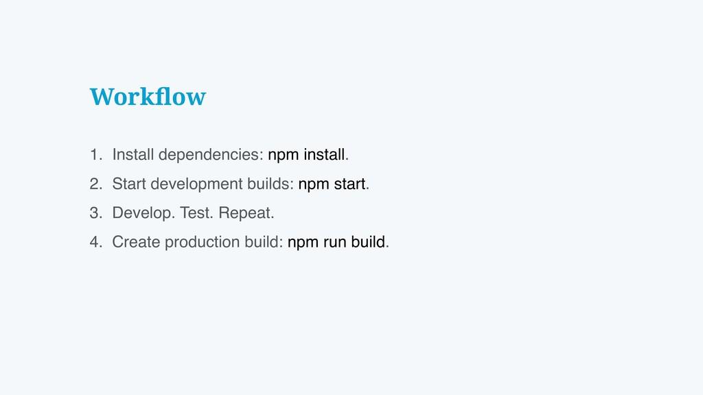 1. Install dependencies: npm install. 2. Start ...