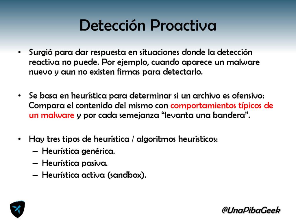 @UnaPibaGeek Detección Proactiva • Surgió para ...