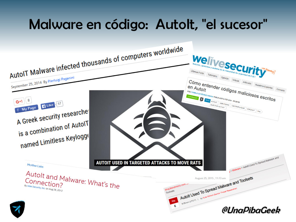 """@UnaPibaGeek Malware en código: AutoIt, """"el suc..."""