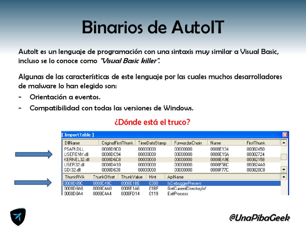 @UnaPibaGeek Binarios de AutoIT AutoIt es un le...