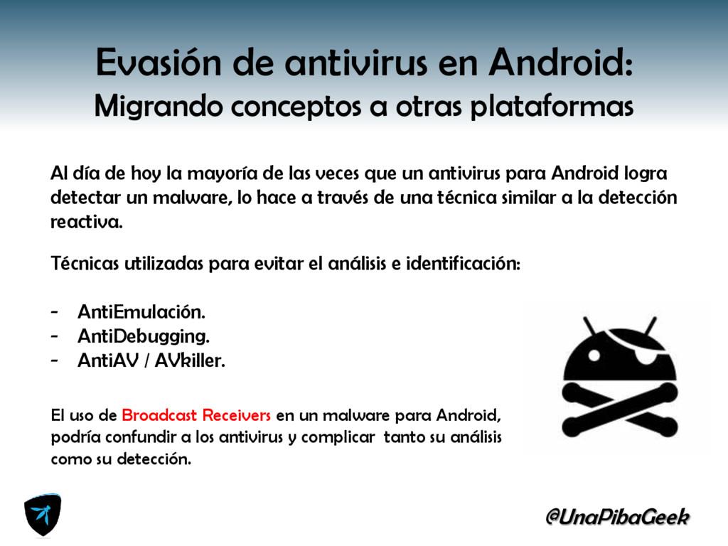 @UnaPibaGeek Evasión de antivirus en Android: M...
