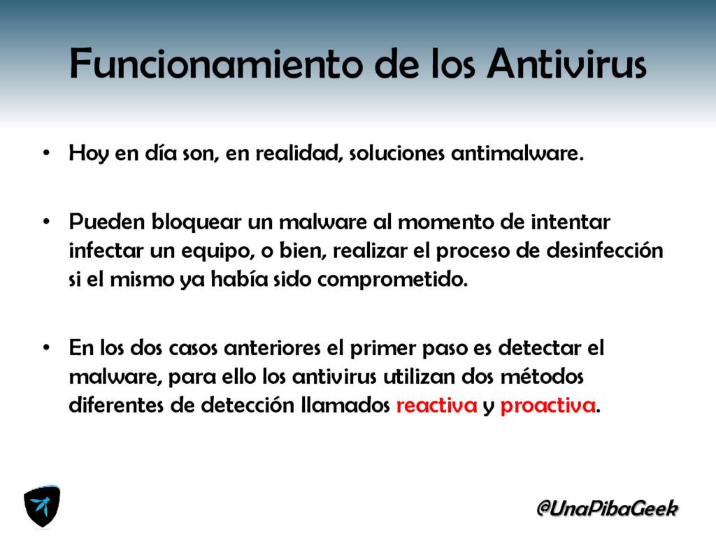 @UnaPibaGeek Funcionamiento de los Antivirus • ...