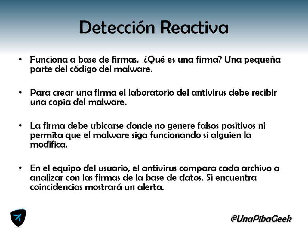 @UnaPibaGeek Detección Reactiva • Funciona a ba...