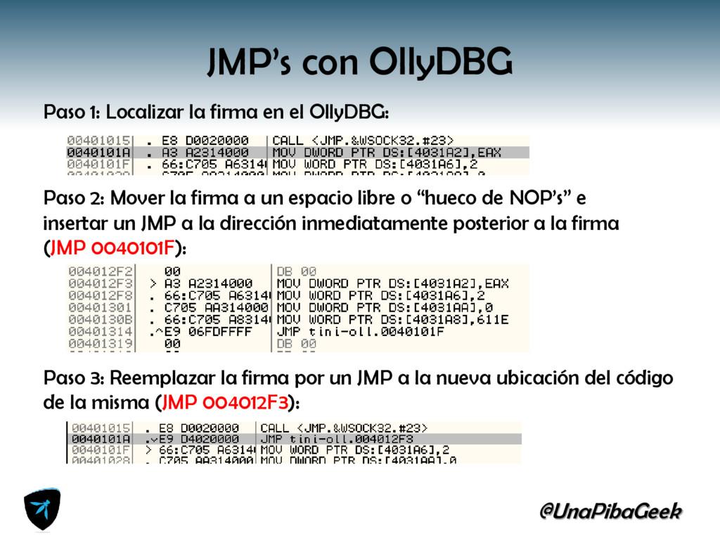 @UnaPibaGeek JMP's con OllyDBG Paso 1: Localiza...