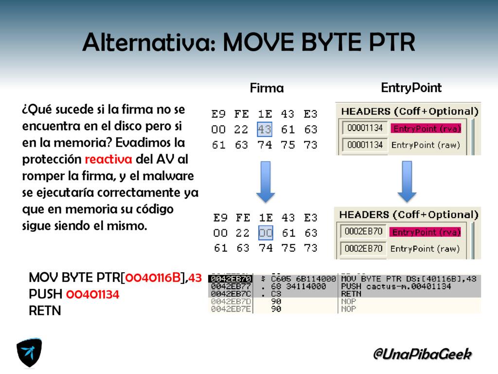 @UnaPibaGeek Alternativa: MOVE BYTE PTR MOV BYT...