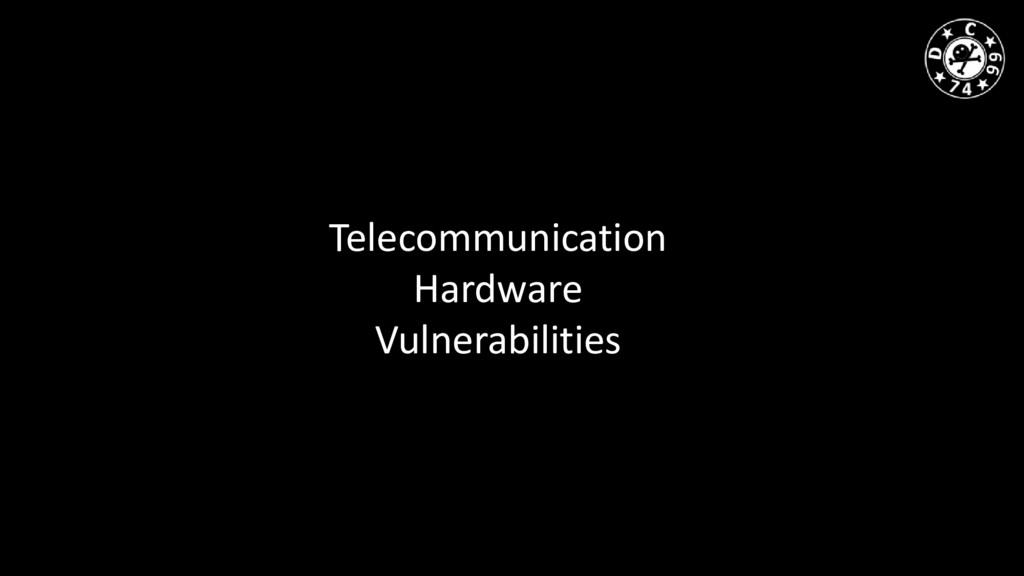 Telecommunication Hardware Vulnerabilities