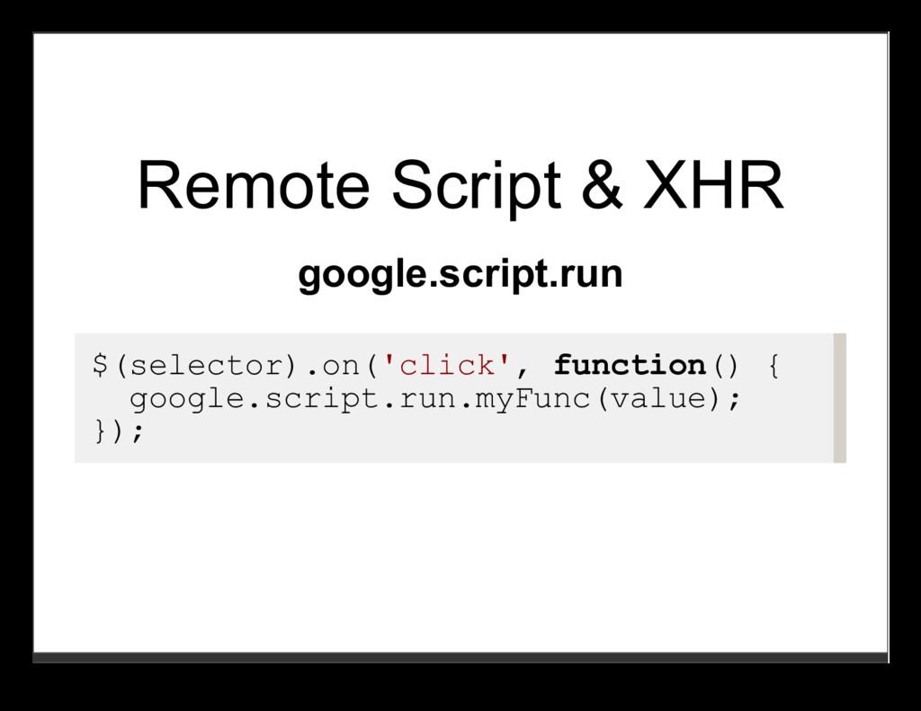 Remote Script & XHR google.script.run $(selecto...