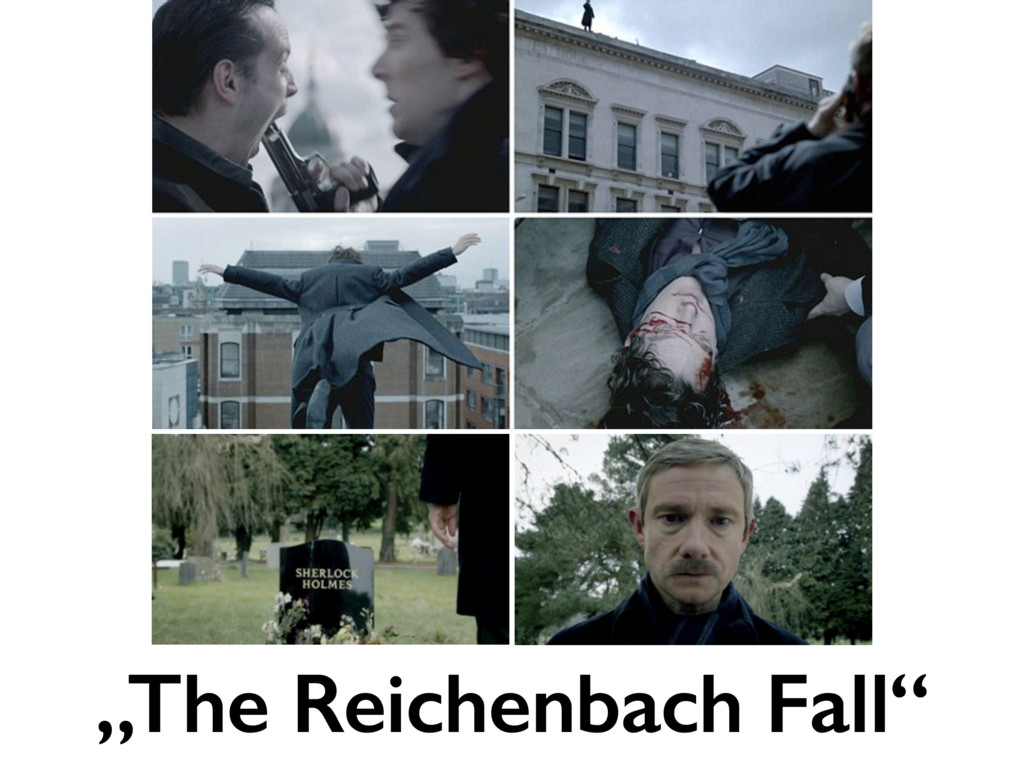 """""""The Reichenbach Fall"""""""