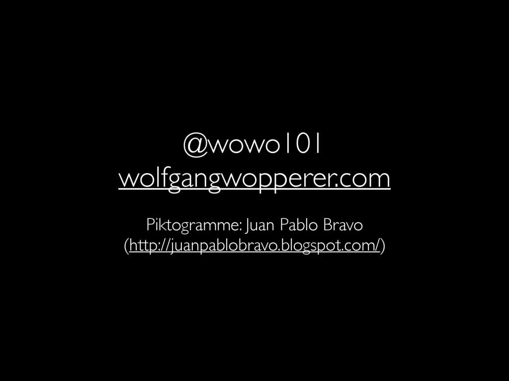 @wowo101  wolfgangwopperer.com  ! Piktogram...