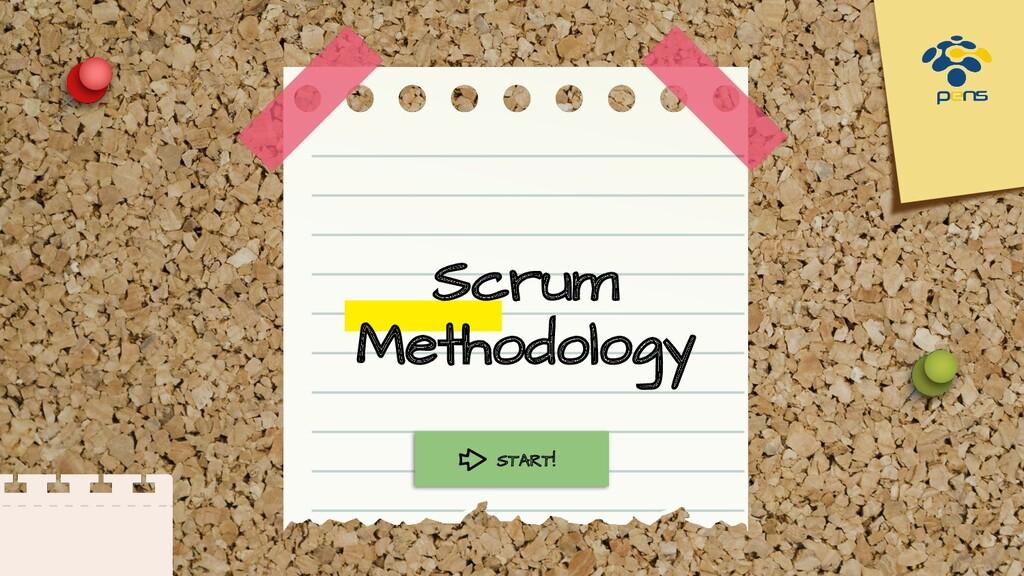 Scrum Methodology START!