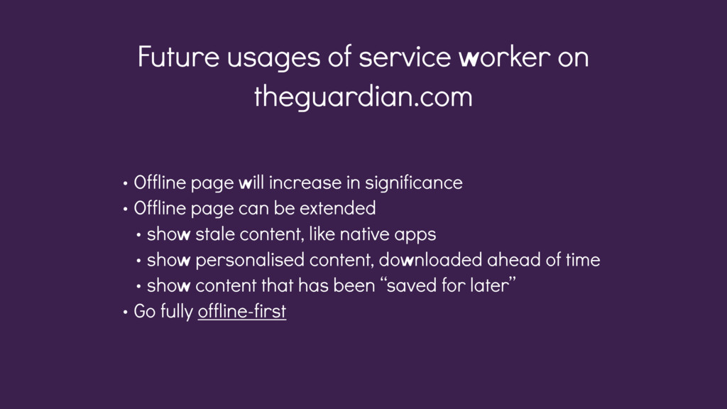 Future usages of service worker on theguardian....