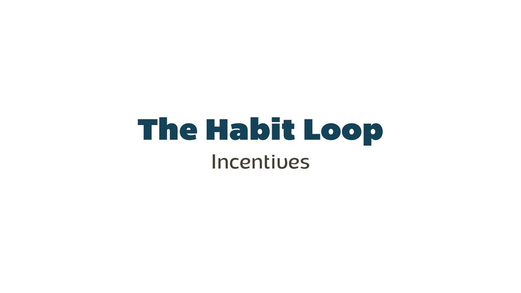 The Habit Loop Incentives