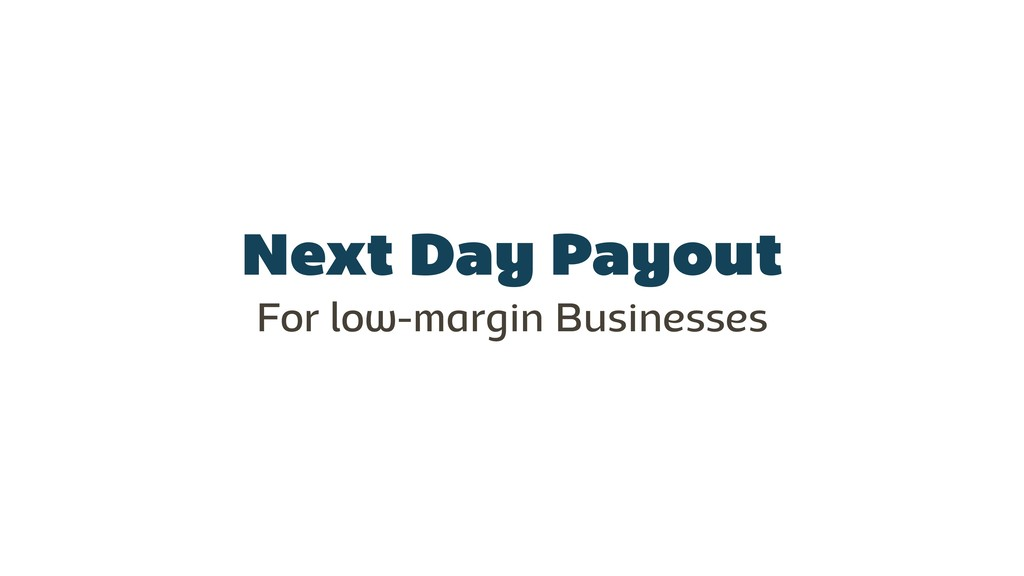 Next Day Payout For low-margin Businesses