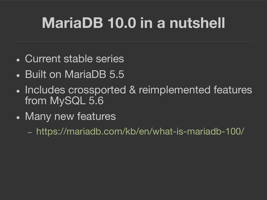 MariaDB 10.0 in a nutshell ● Current stable ser...
