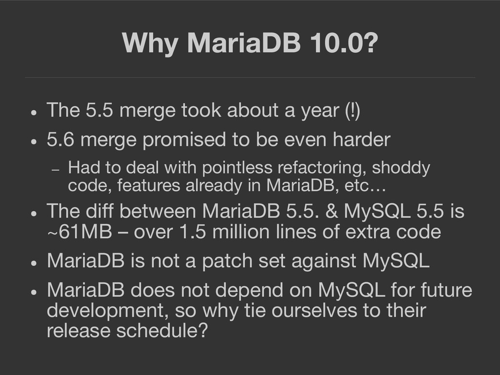 Why MariaDB 10.0? ● The 5.5 merge took about a ...