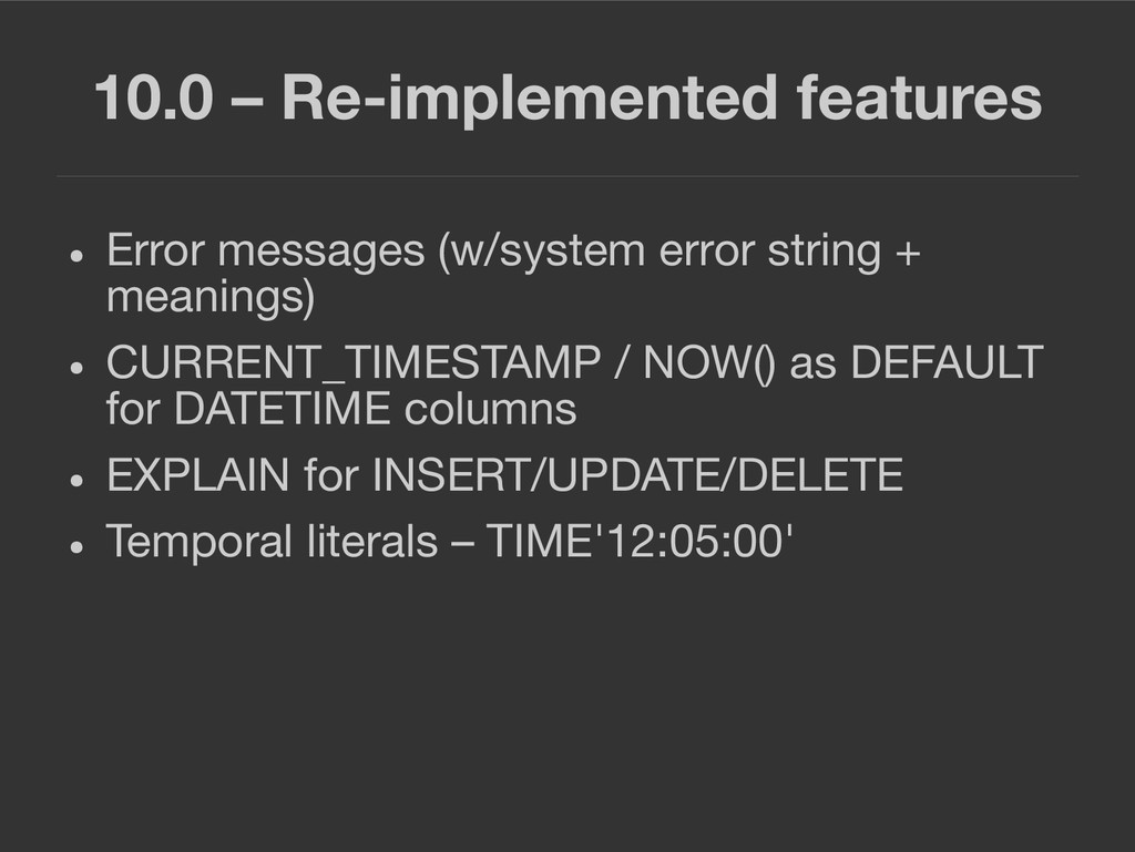 10.0 – Re-implemented features ● Error messages...