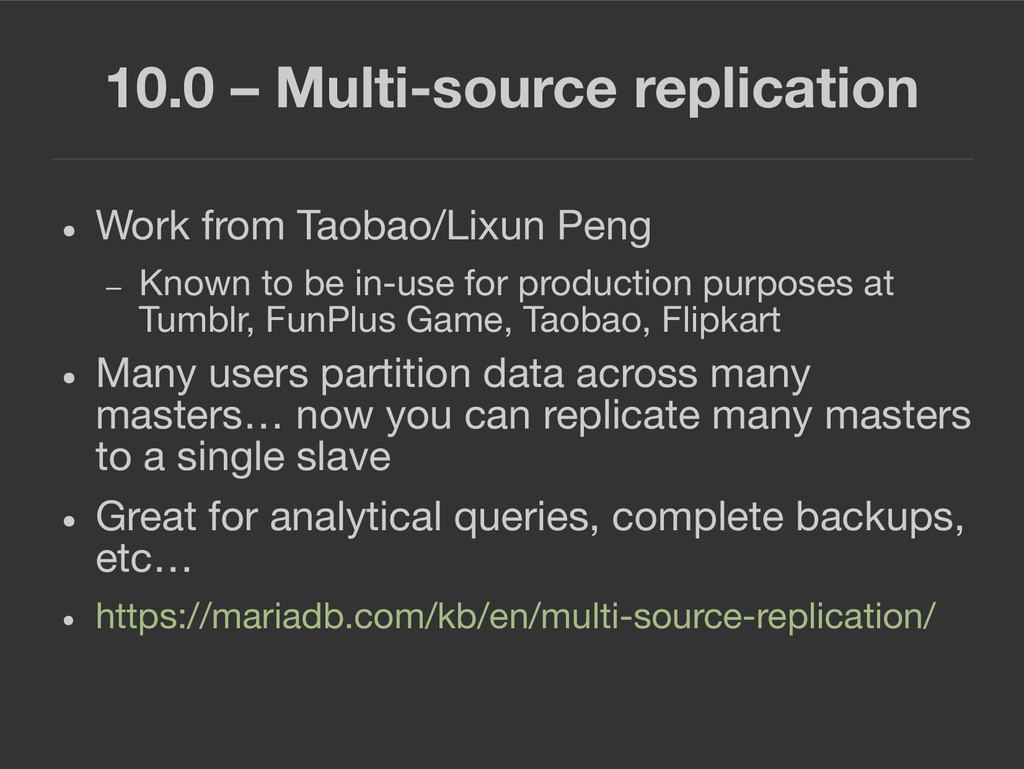 10.0 – Multi-source replication ● Work from Tao...
