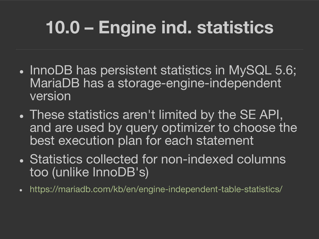 10.0 – Engine ind. statistics ● InnoDB has pers...