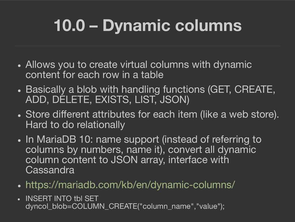10.0 – Dynamic columns ● Allows you to create v...