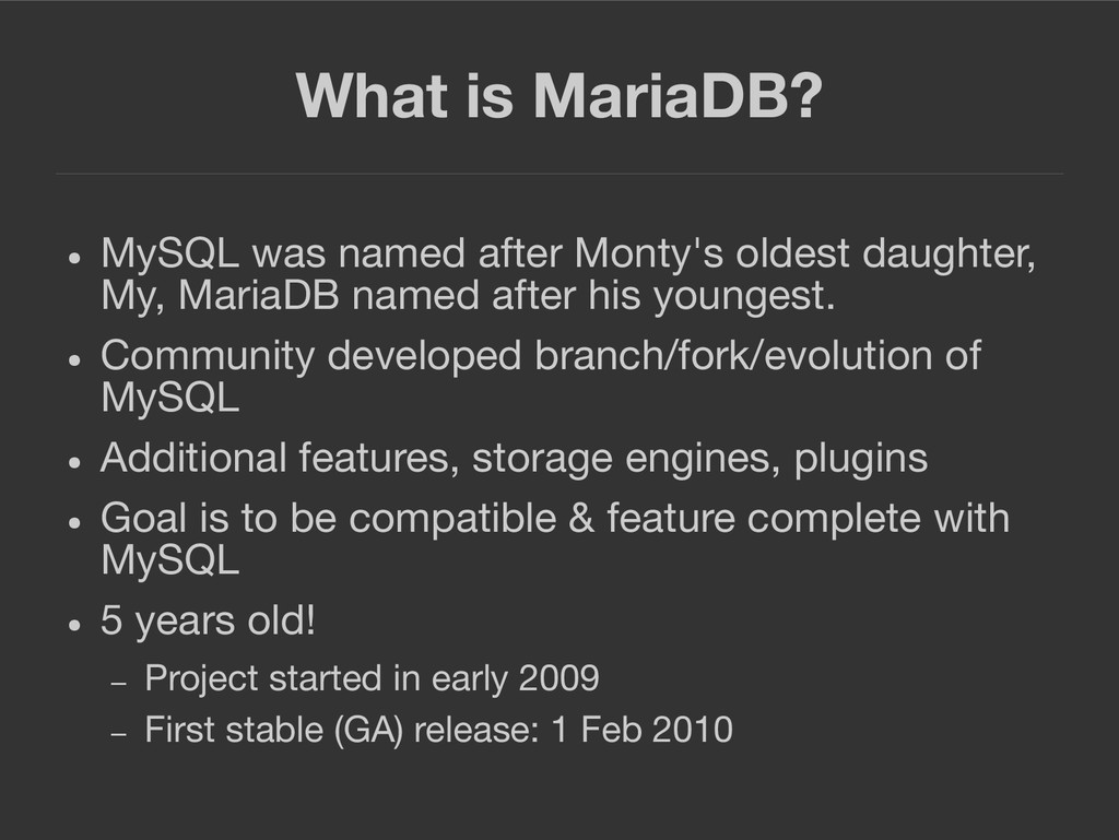 What is MariaDB? ● MySQL was named after Monty'...