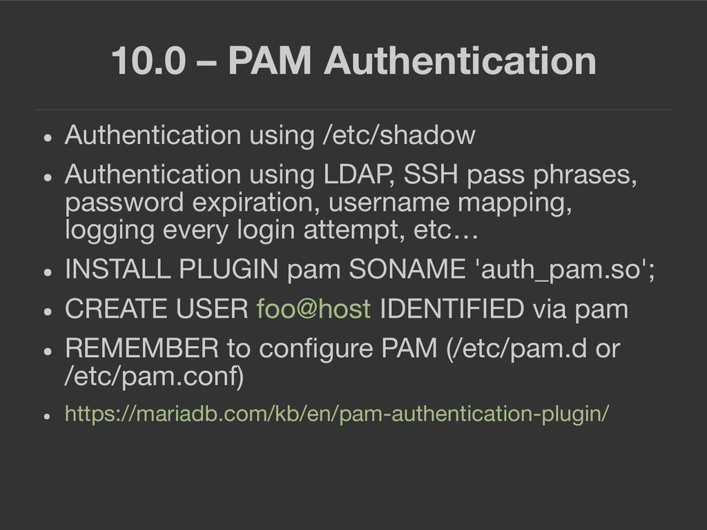 10.0 – PAM Authentication ● Authentication usin...