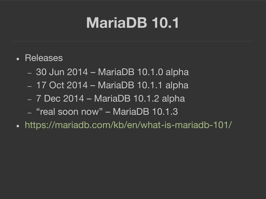 MariaDB 10.1 ● Releases – 30 Jun 2014 – MariaDB...